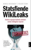 """""""Statsfiende WikiLeaks - korleis ei gruppe nettaktivistar utfordrar ein av dei mektigaste nasjonane i verda"""" av Marcel Rosenbach"""
