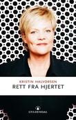 """""""Rett fra hjertet"""" av Kristin Halvorsen"""