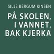 """""""På skolen, i vannet, bak kjerka"""" av Silje Bergum Kinsten"""