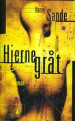 """Hjernegråt - roman"" av Hans Sande"