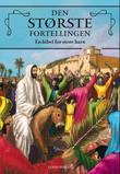 """""""Den største fortellingen - en bibel for store barn"""" av Dawn Mueller"""