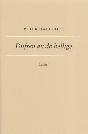 """""""Duften av de hellige"""" av Peter Halldorf"""