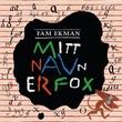 """""""Mitt navn er Fox"""" av Fam Ekman"""