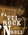 """""""På vei til rock'n roll"""" av Trond Granlund"""