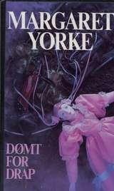 """""""Dømt for drap"""" av Margaret Yorke"""