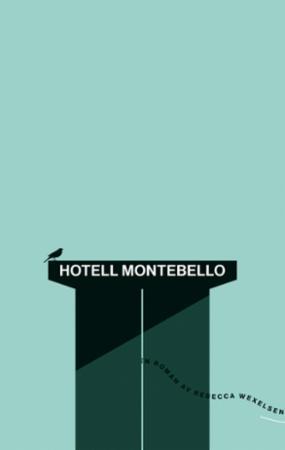 """""""Hotell Montebello - roman"""" av Rebecca Wexelsen"""