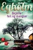 """""""Skjulte feil og mangler"""" av Elsebeth Egholm"""