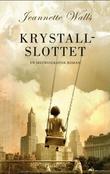 """""""Krystallslottet - en selvbiografisk roman"""" av Jeannette Walls"""