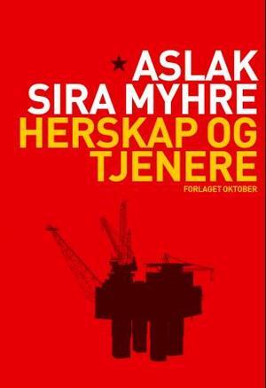 """""""Herskap og tjenere"""" av Aslak Sira Myhre"""