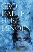 """""""Huset i snøen - roman"""" av Gro Dahle"""