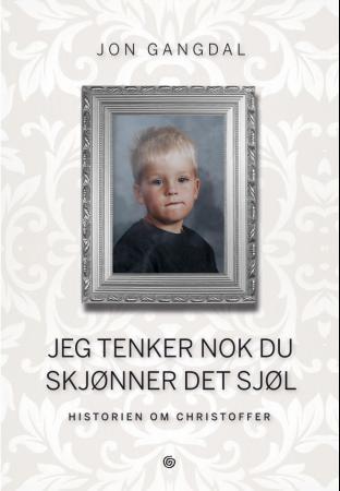 """""""Jeg tenker nok du skjønner det sjøl - historien om Christoffer"""" av Jon Gangdal"""