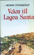 """""""Veien til Lagoa Santa"""" av Henrik Stangerup"""