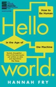 """""""Hello World - how to be human in the age of the machine"""" av Hannah Fry"""