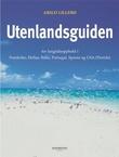 """""""Utenlandsguiden - for langtidsopphold i Frankrike, Hellas, Italia, Portugal, Spania og USA (Florida)"""" av Arild Lillebø"""