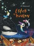 """""""Ester og hvalen"""" av Jill Moursund"""