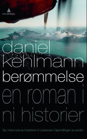 """""""Berømmelse - en roman i ni historier"""" av Daniel Kehlmann"""
