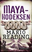 """""""Mayakodeksen"""" av Mario Reading"""