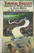 """""""Romanen om Merkel Hanssen og Donna Winter og Den Store Flukten"""" av Tormod Haugen"""