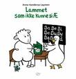 """Lammet som ikke kunne si Æ"" av Anna Aanderaa Løymen"