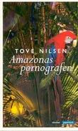 """Amazonaspornografen - roman"" av Tove Nilsen"