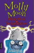 """""""Molly Moon, Mikke Minus og tankemaskinen"""" av Georgia Byng"""