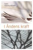 """""""I åndens kraft - et bibelstudium over første del av Apostlenes gjerninger"""" av Sven Aasmundtveit"""
