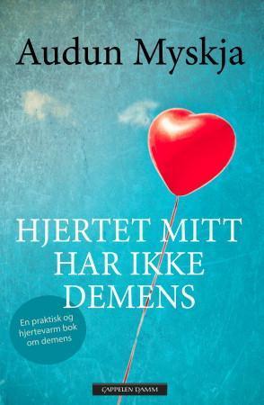 """""""Hjertet mitt har ikke demens"""" av Audun Myskja"""