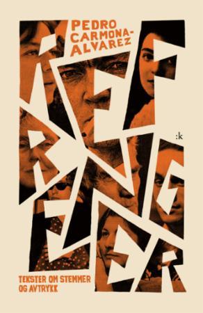 """""""Refrenger - tekster om stemmer og avtrykk"""" av Pedro Carmona-Alvarez"""