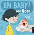 """""""En baby! sier Nora"""" av Irene Marienborg"""