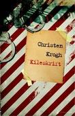 """""""Kileskrift - kriminalroman"""" av Christen Krogh"""