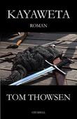 """""""Kayaweta"""" av Tom Thowsen"""