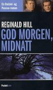 """God morgen, midnatt"" av Reginald Hill"