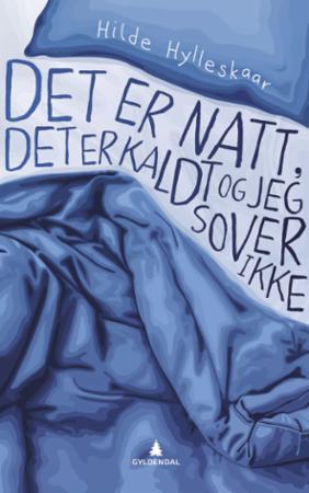 """""""Det er natt, det er kaldt, og jeg sover ikke"""" av Hilde Hylleskaar"""