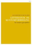"""""""Litteratur- og kulturformidling - nye analyser og perspektiver"""" av Helge Ridderstrøm"""
