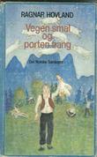 """""""Vegen smal og porten trang historier"""" av Ragnar Hovland"""
