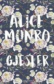 """""""Gjester"""" av Alice Munro"""