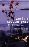 """""""En formaning til krokodillene"""" av António Lobo Antunes"""