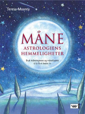 """""""Måneastrologiens hemmeligheter - bruk månetegnene og månefasene til å få et bedre liv"""" av Teresa Moorey"""