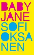 """""""Baby Jane"""" av Sofi Oksanen"""