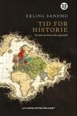 """""""Tid for historie en bok om historiske spørsmål"""" av Erling Sandmo"""