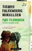 """""""Før flommen - en reise i Talibans skygge"""" av Sigurd Falkenberg Mikkelsen"""