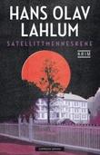 """""""Satellittmenneskene"""" av Hans Olav Lahlum"""
