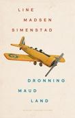 """""""Dronning Maud Land - noveller"""" av Line Madsen Simenstad"""