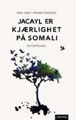 """""""Jacayl er kjærlighet på somali - en fortelling"""" av Amal Aden"""