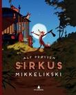 """""""Sirkus Mikkelikski"""" av Alf Prøysen"""