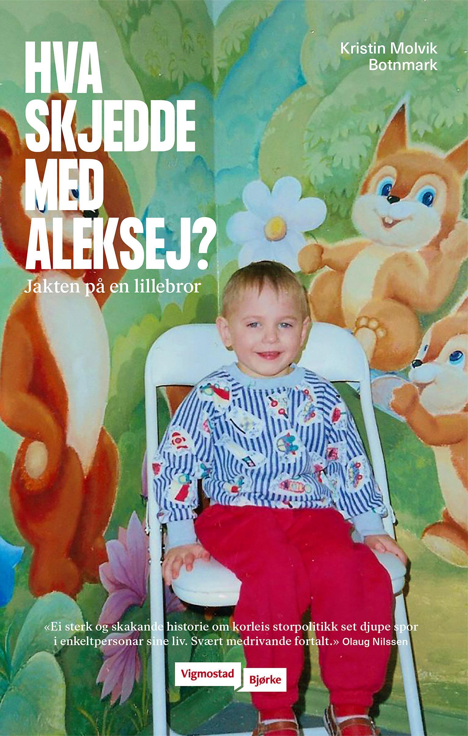 """""""Hva skjedde med Aleksej? - jakten på en lillebror"""" av Kristin Molvik Botnmark"""