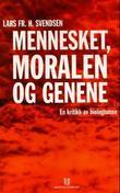 """""""Mennesket, moralen og genene - en kritikk av biologismen"""" av Lars Fr.H. Svendsen"""