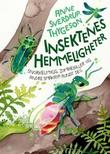 """""""Insektenes hemmeligheter - snorkelmygg, zombiebiller og andre småkryp rundt deg"""" av Anne Sverdrup-Thygeson"""