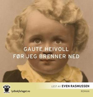 """""""Før jeg brenner ned"""" av Gaute Heivoll"""