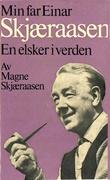 """""""En elsker i verden. Min far Einar Skjæraasen"""" av Magne SKJÆRAASEN"""